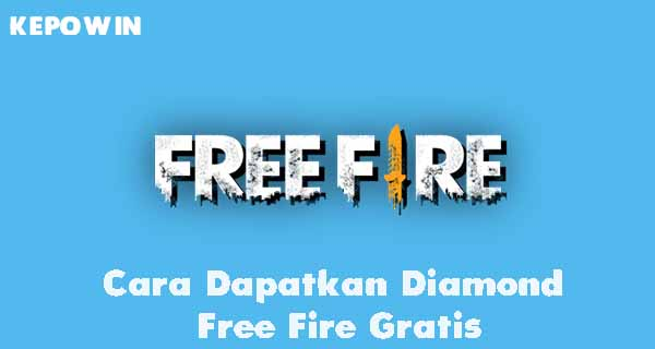 Cara Dapatkan Diamond Free Fire Gratis