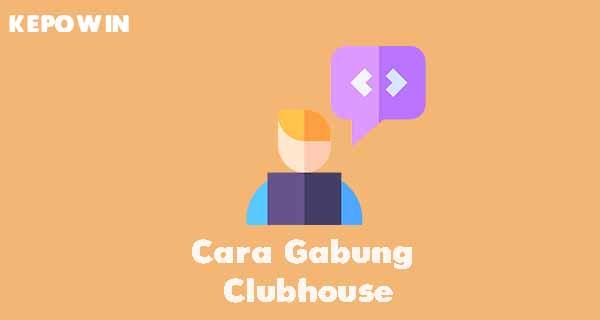 Cara Gabung Clubhouse