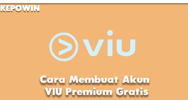 Cara Membuat Akun VIU Premium Gratis