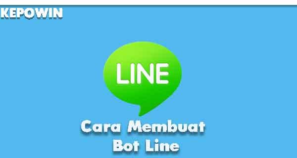 Cara Membuat Bot Line
