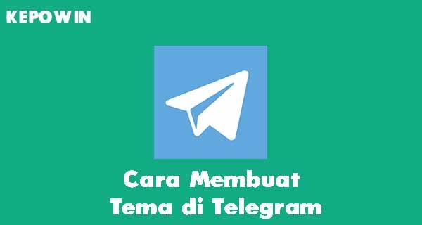 Cara Membuat Tema di Telegram