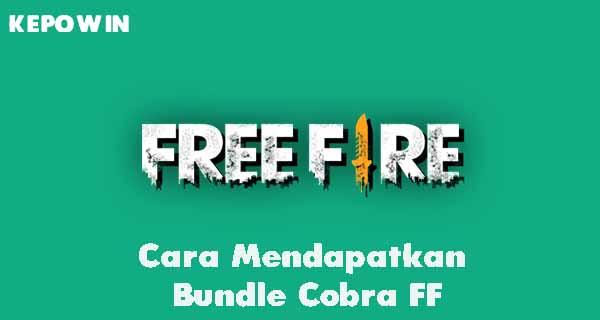 Cara Mendapatkan Bundle Cobra FF