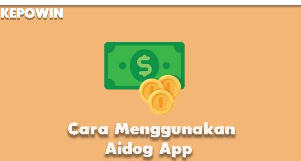 Cara Menggunakan Aidog App