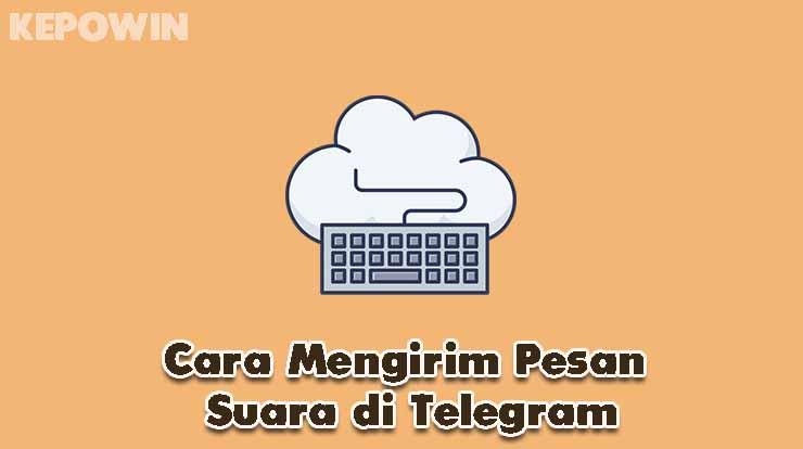 Cara Mengirim Pesan Suara di Telegram