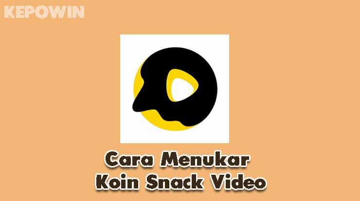 Cara Menukar Koin Snack Video