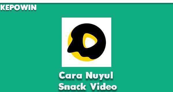Cara Nuyul Snack Video