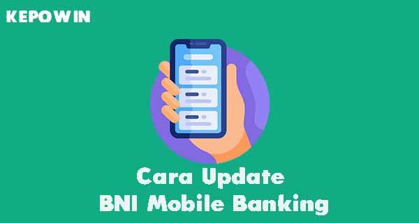 Cara Update BNI Mobile Banking