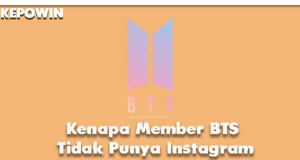 Kenapa Member BTS Tidak Punya Instagram