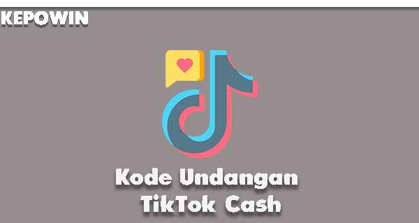 Kode Undangan TikTok Cash