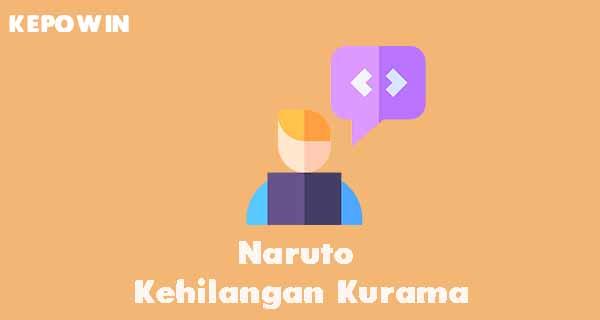 Naruto Kehilangan Kurama