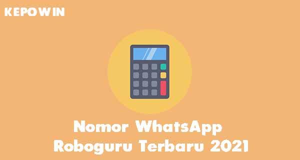 Nomor WhatsApp Roboguru Terbaru 2021