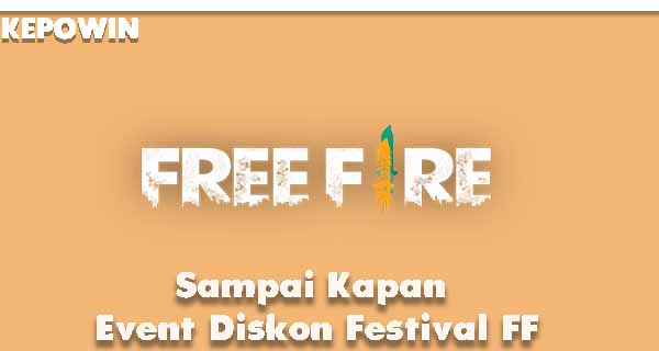 Sampai Kapan Event Diskon Festival FF