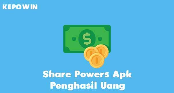 Share Powers Apk Penghasil Uang