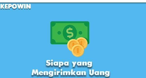 Siapa yang Mengirimkan Uang