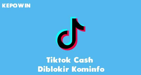Tiktok Cash Diblokir Kominfo