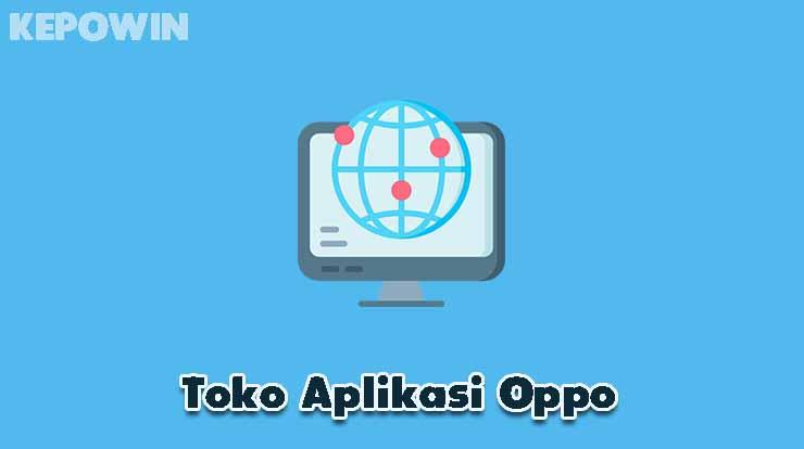 Toko Aplikasi Oppo