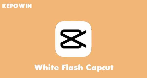 White Flash Capcut