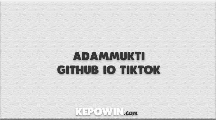 Adammukti Github io Tiktok