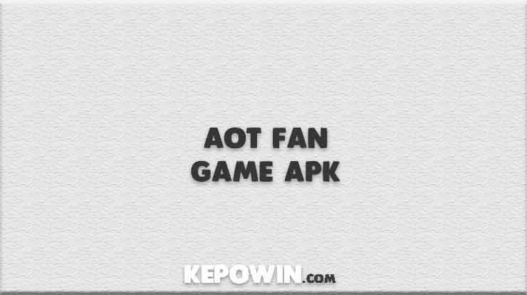 Aot Fan Game Apk
