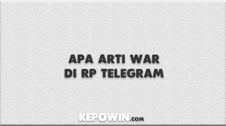 Apa Arti War di RP Telegram