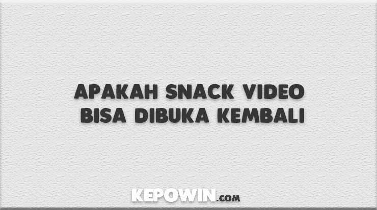 Snack Video Bisa Dibuka