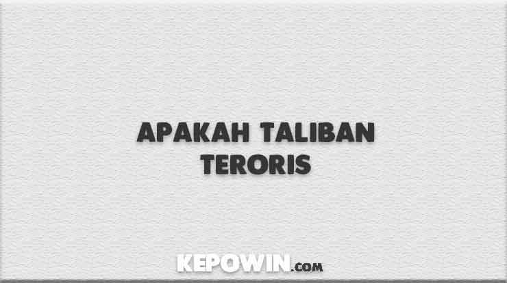 Apakah Taliban Teroris