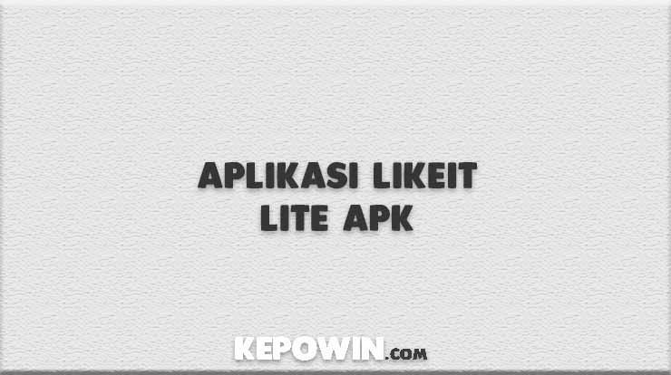 Aplikasi LikeIt Lite APK