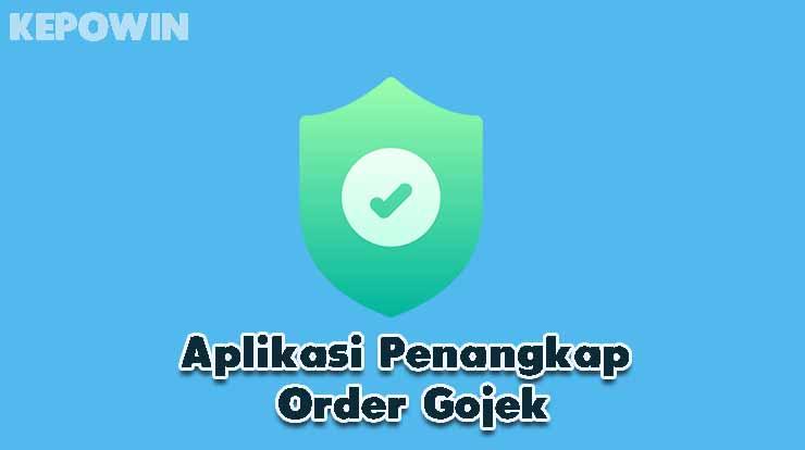 Aplikasi Penangkap Order Gojek