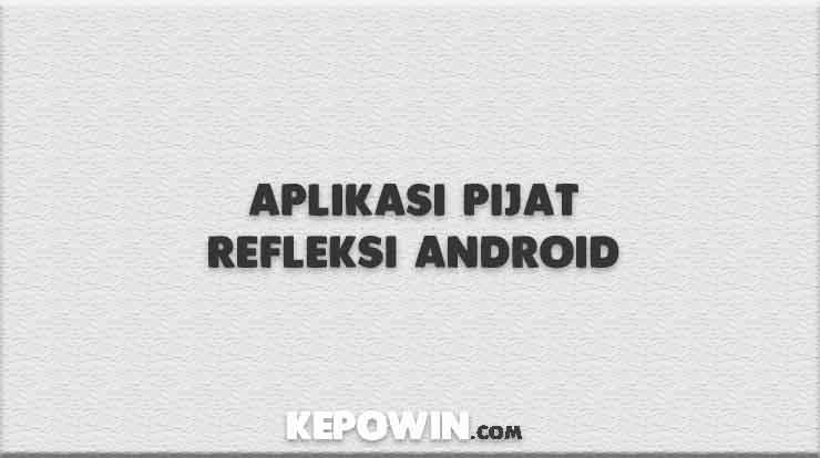 Aplikasi Pijat Refleksi Android