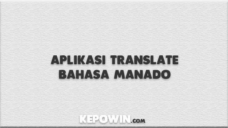 Aplikasi Translate Bahasa Manado