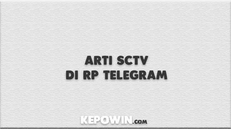 Arti SCTV Di RP Telegram