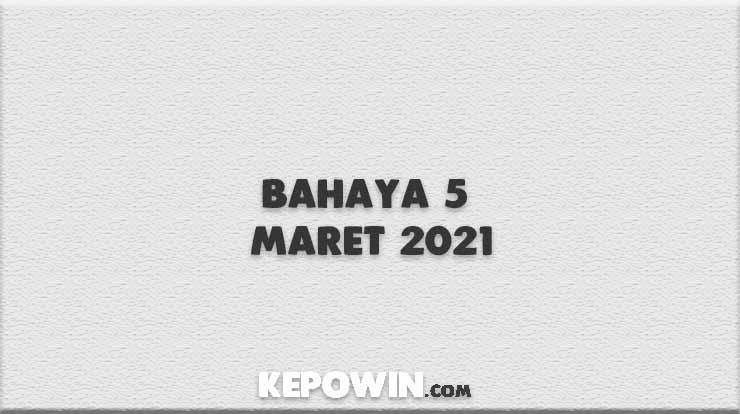 Bahaya 5 Maret 2021