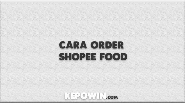 Cara Order Shopee Food