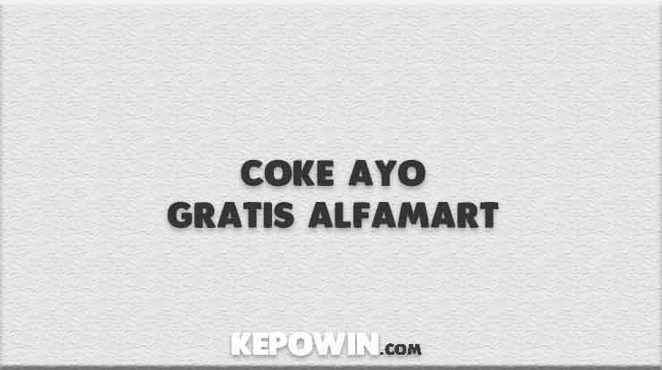 Coke Ayo Gratis Alfamart