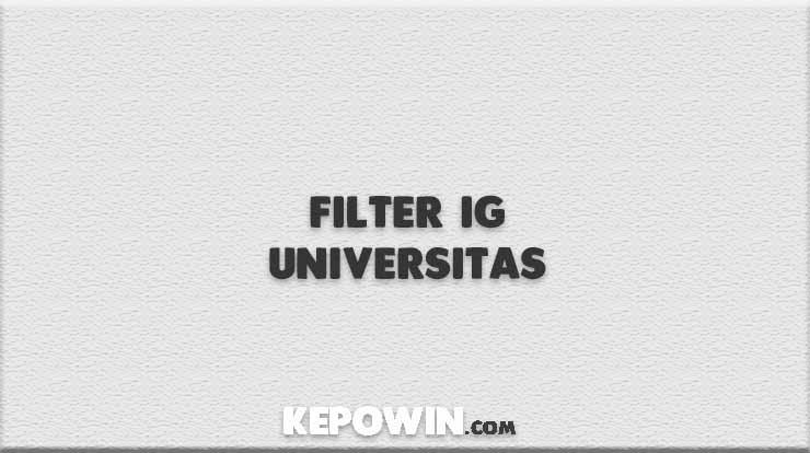 Filter IG Universitas