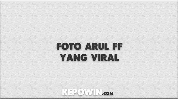 Foto Arul FF yang Viral