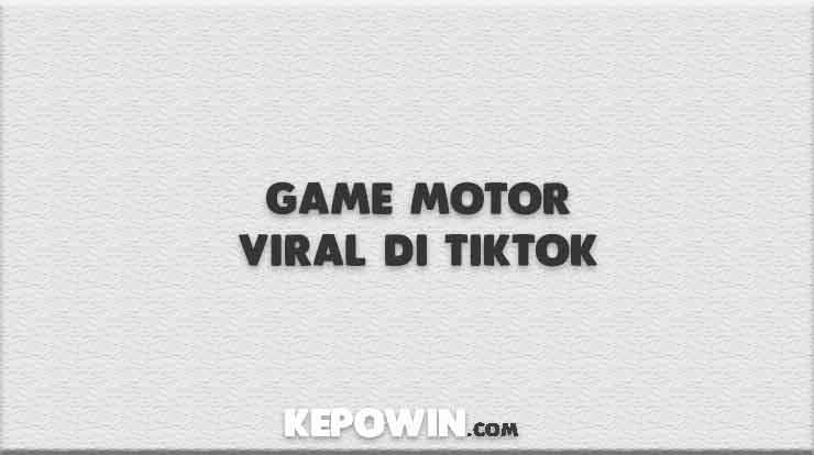 Game Motor Viral di TikTok