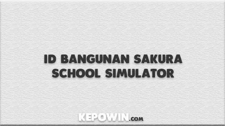 ID Bangunan Sakura School Simulator