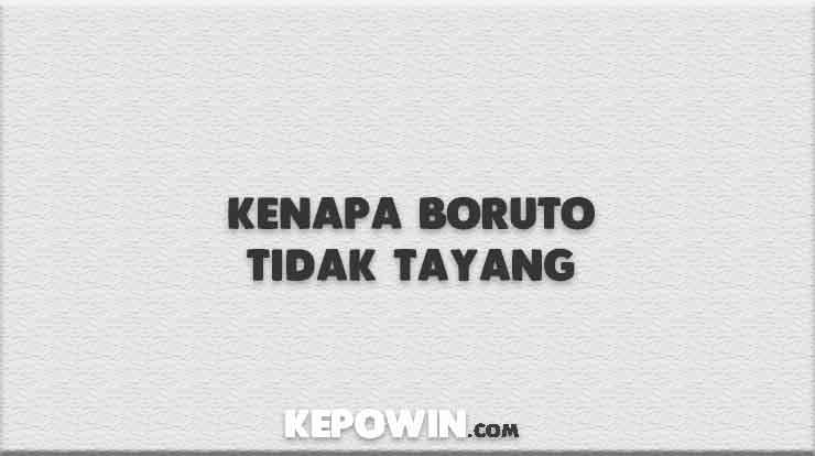Kenapa Boruto Tidak Tayang
