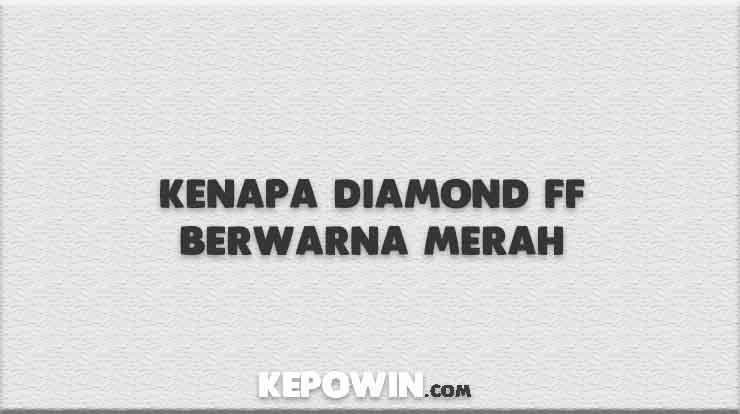 Kenapa Diamond FF Berwarna Merah