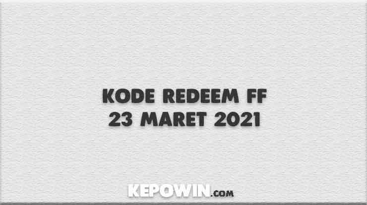 Kode Redeem FF 23 Maret 2021