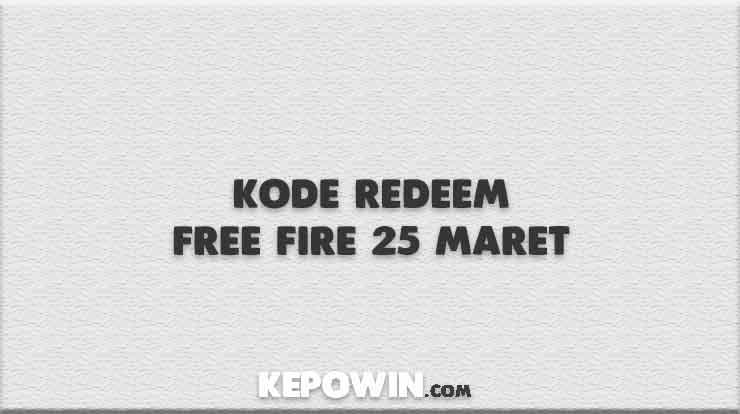Kode Redeem Free Fire 25 Maret