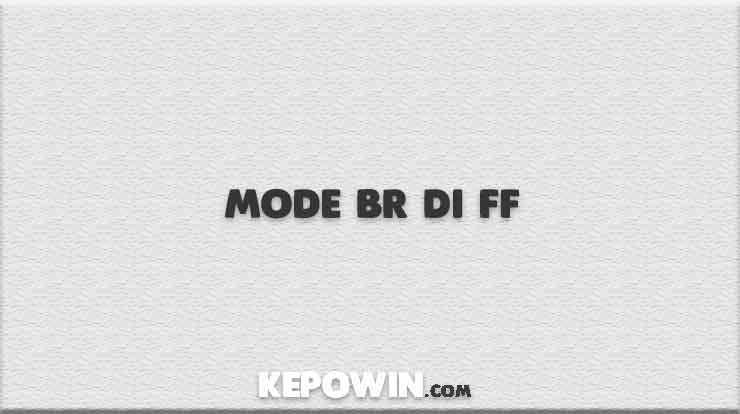 Mode BR di FF