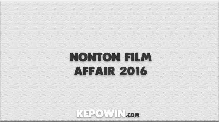 Nonton Film Affair 2016
