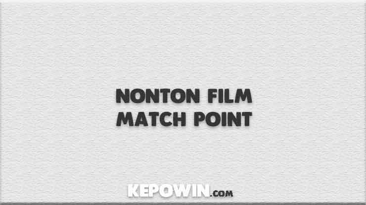 Nonton Film Match Point