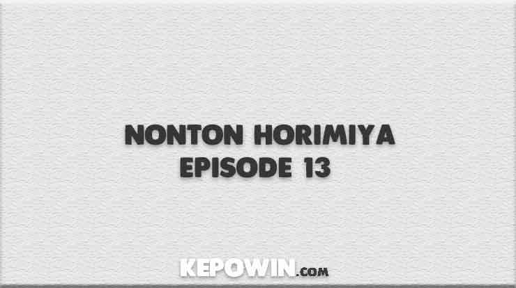 Nonton Horimiya Episode 13 Sub Indo Full Movie