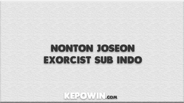 Nonton Joseon Exorcist Sub Indo