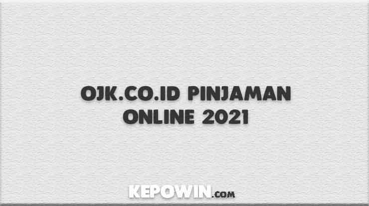 Ojk.Co.Id Pinjaman Online 2021