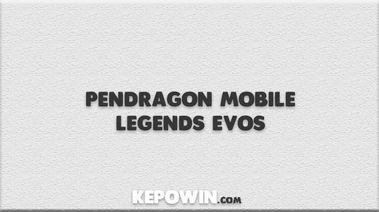 Pendragon Mobile Legends EVOS