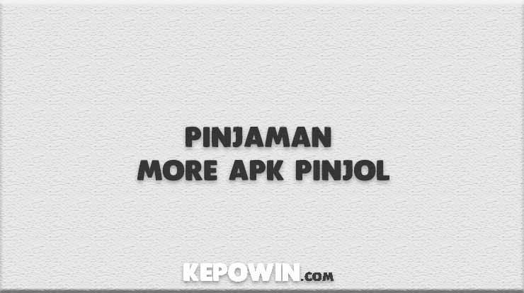 Pinjaman More Apk Pinjol